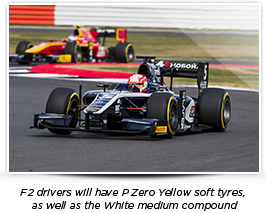 F2 drivers will have P Zero Yellow soft tyres, as well as the White medium compound